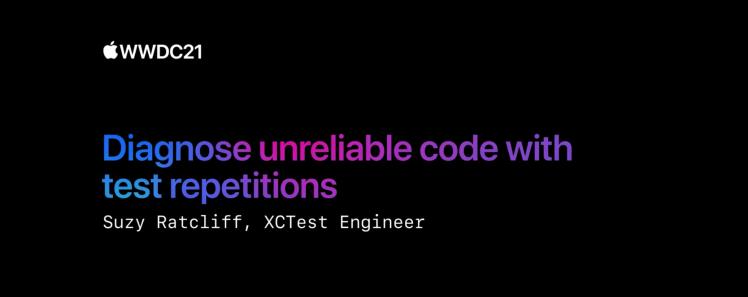 【WWDC21 10296】探索 iOS15 XCTest 与 UITest 新特性